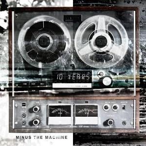10 Years Minus the machine