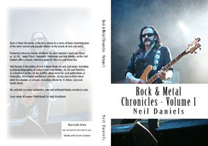 rock & metal chronicles volume 1 by Neil Daniels Author